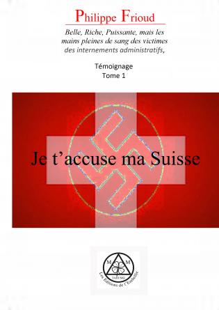 je t'accuse ma Suisse