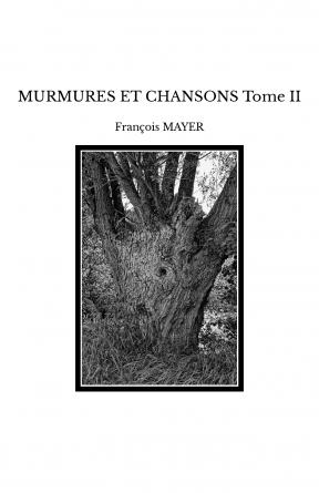 MURMURES ET CHANSONS Tome II