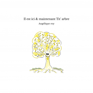 Il est ici & maintenant Tit' arbre