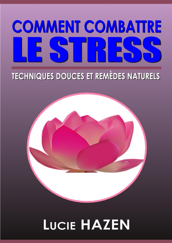 Comment combattre le stress