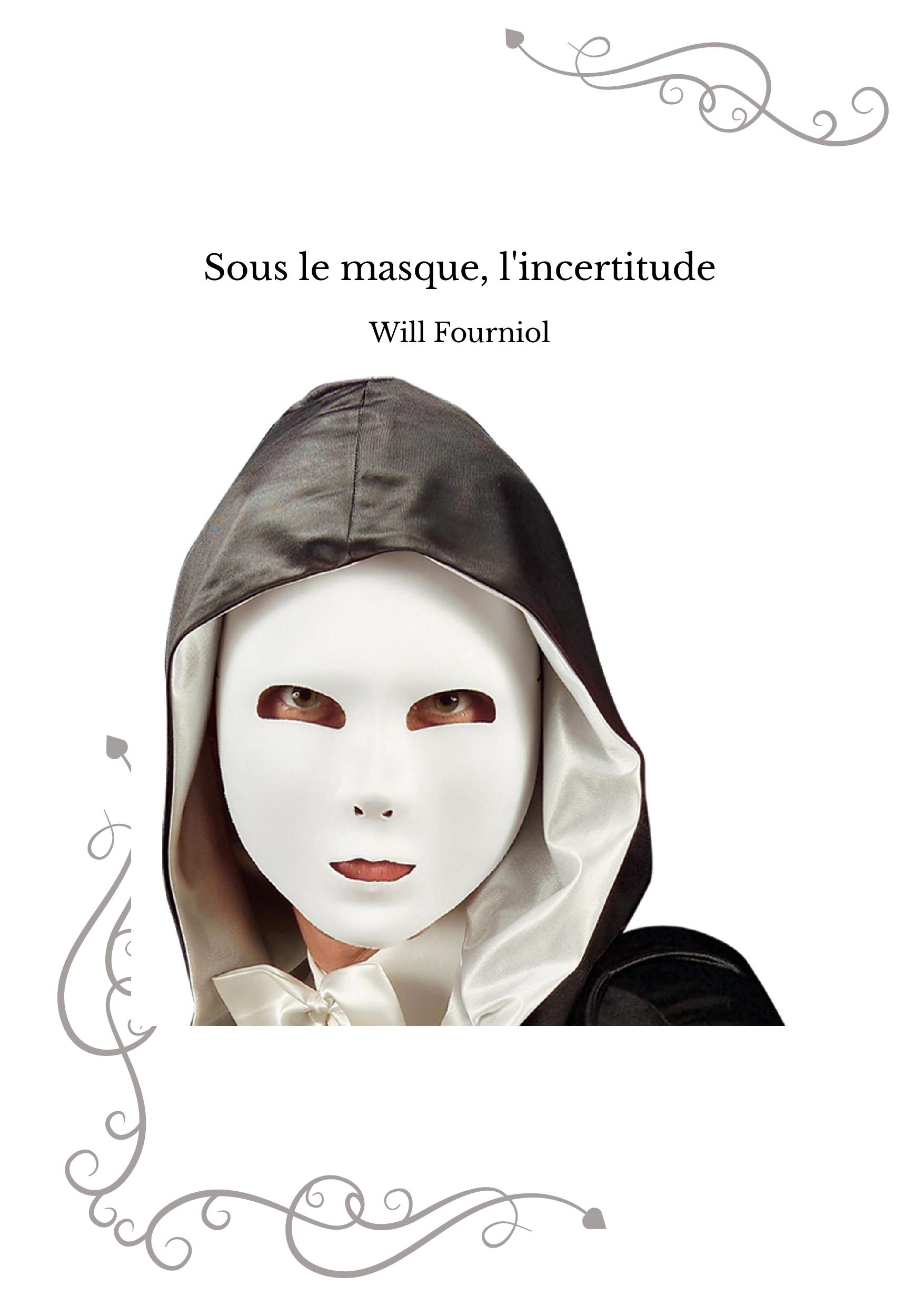 Sous le masque, l'incertitude