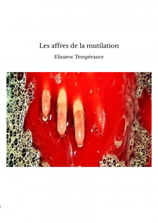 Les affres de la mutilation