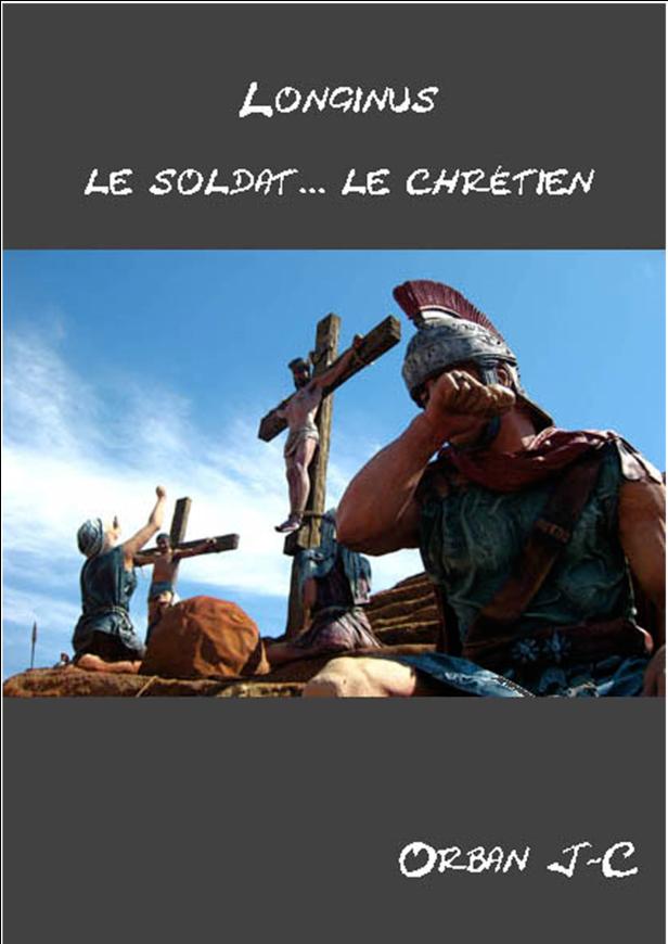 Longinus... le soldat...le chrétien