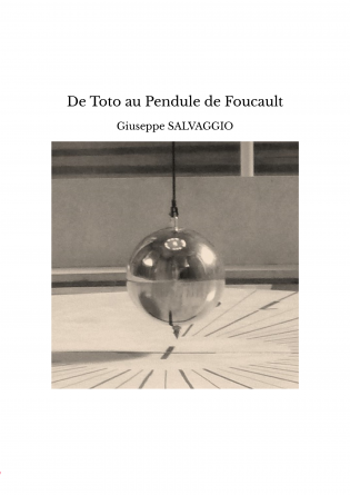 De Toto au Pendule de Foucault