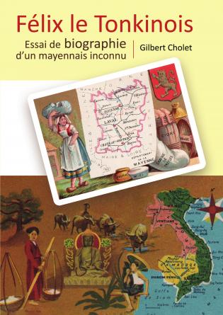 Félix le Tonkinois - Mayennais inconnu