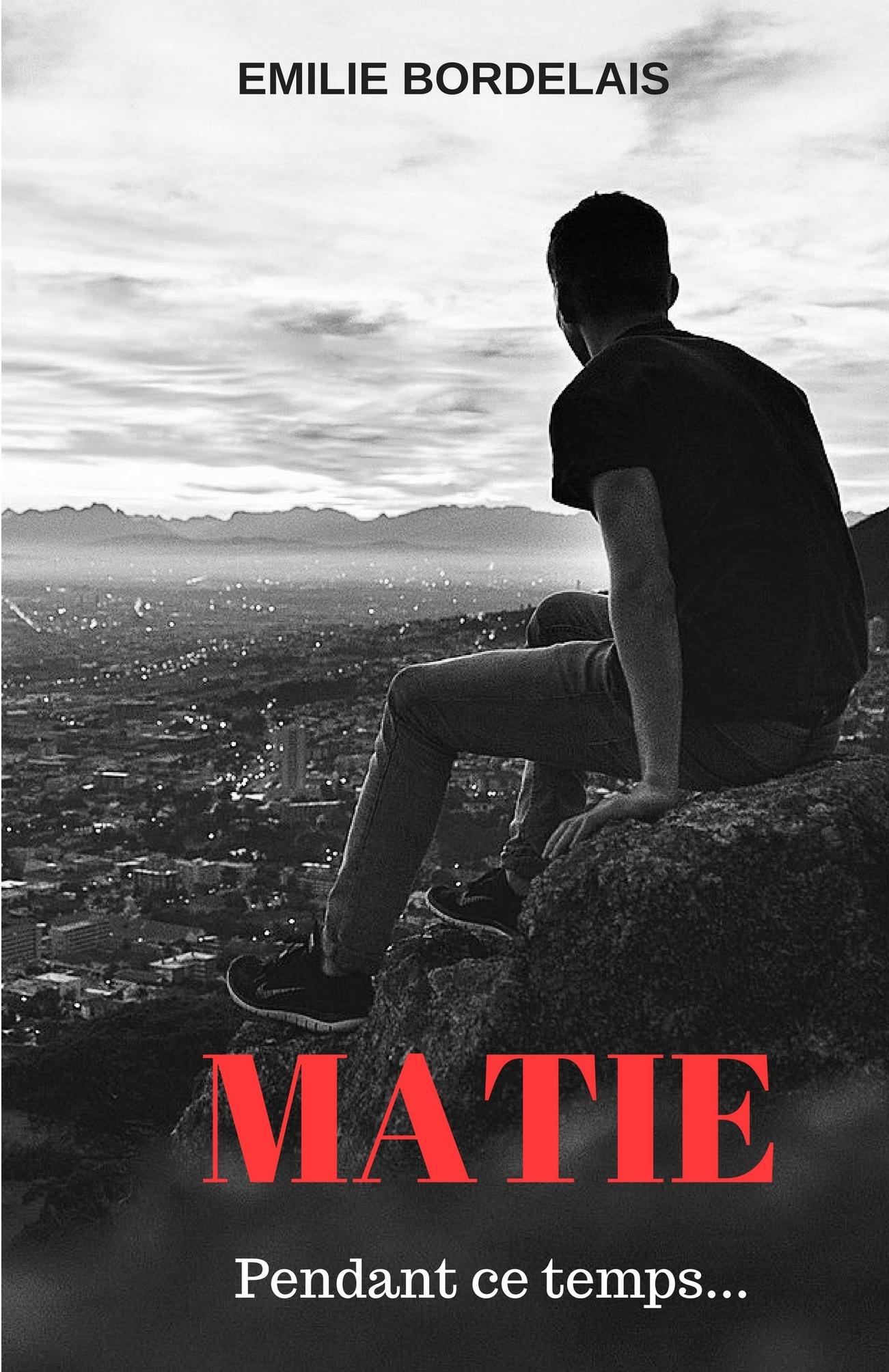 MATIE - Pendant ce temps...