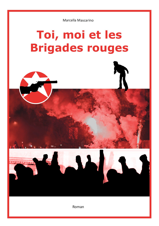 Toi, moi et les Brigades rouges