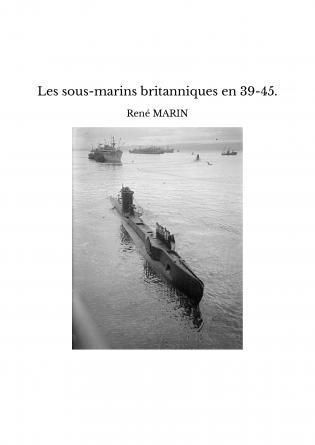 Les sous-marins britanniques en 39-45.