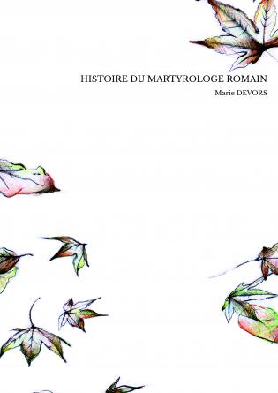 HISTOIRE DU MARTYROLOGE ROMAIN
