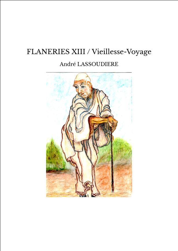 FLANERIES XIII / Vieillesse-Voyage
