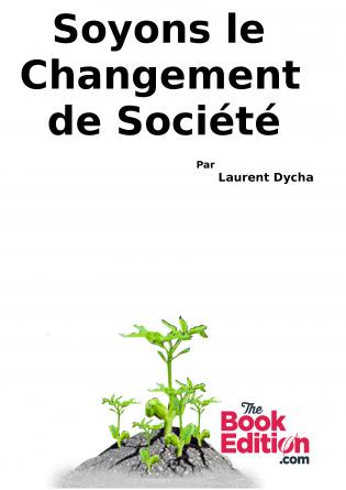 Soyons le Changement de Société