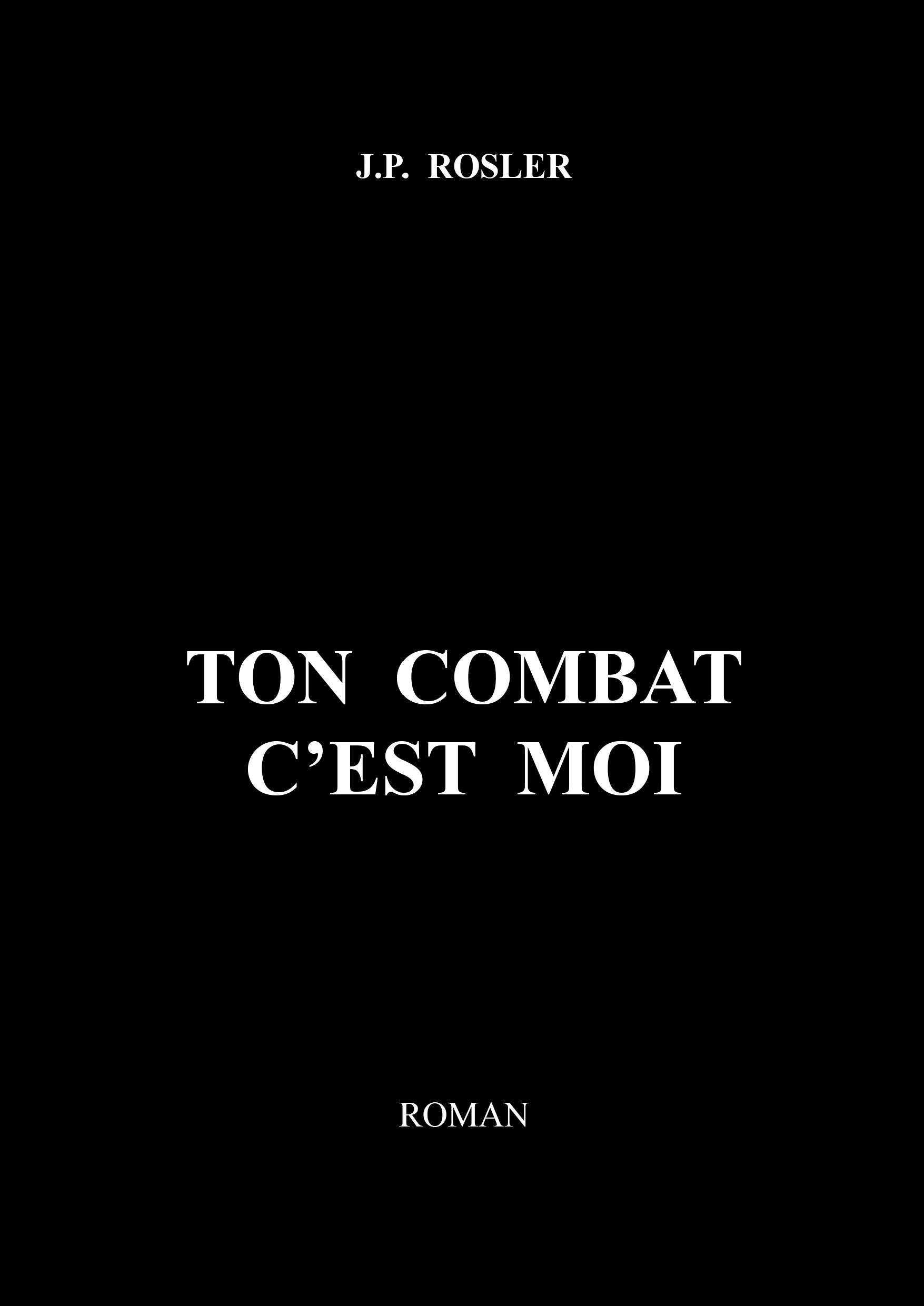 TON COMBAT, C'EST MOI
