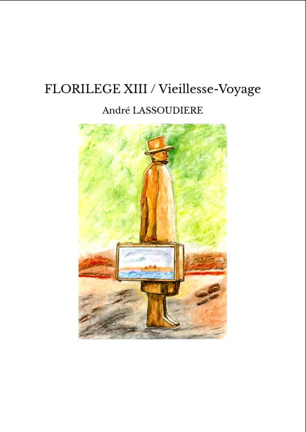 FLORILEGE XIII / Vieillesse-Voyage