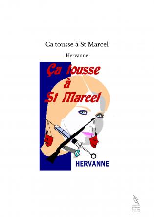 Ca tousse à St Marcel