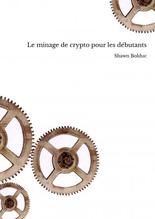 Le minage de crypto pour les débutants