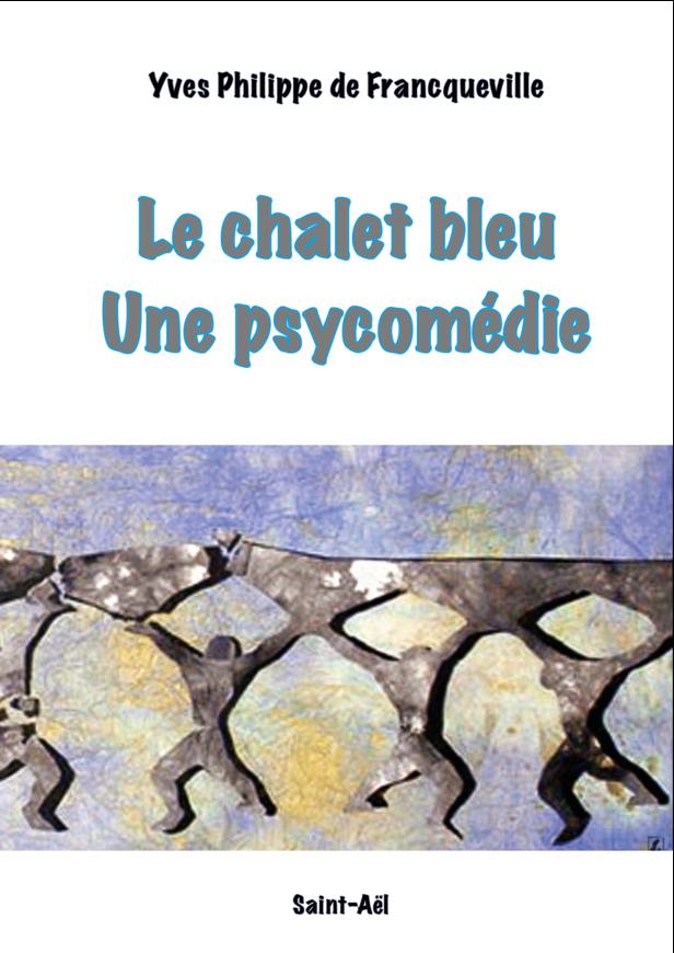Le chalet bleu une psycomédie