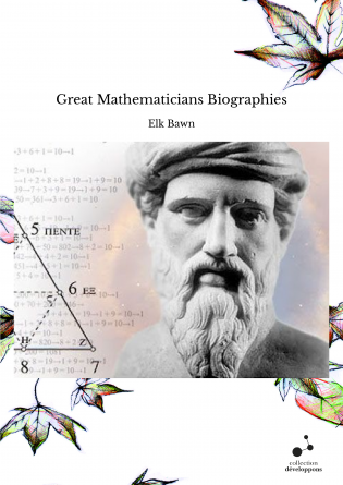 Great Mathematicians Biographies