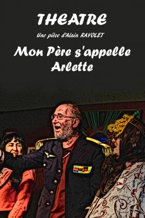MON PERE S'APPELLE ARLETTE