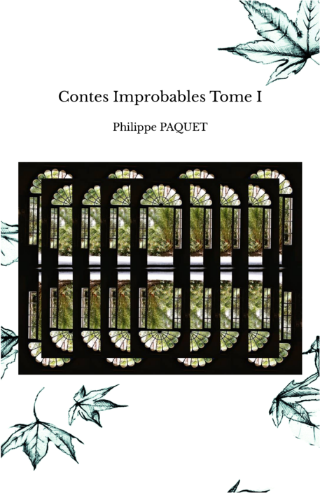 Contes Improbables Tome I