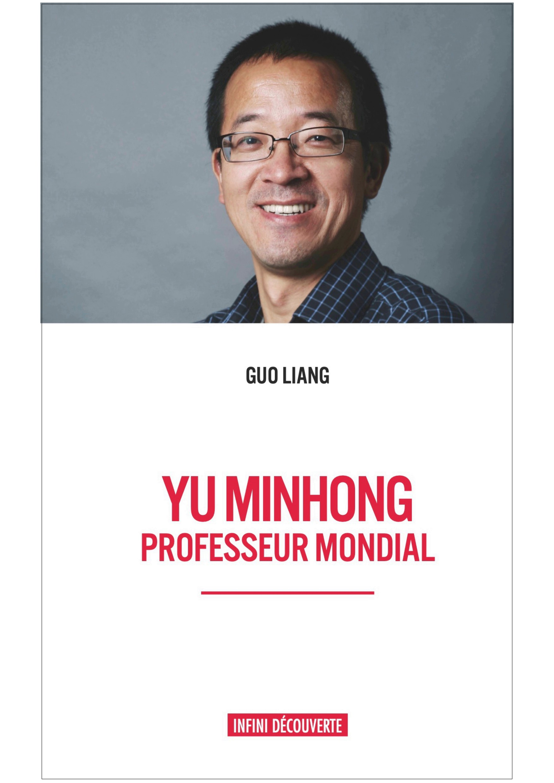 YU MINHONG : PROFESSEUR MONDIAL