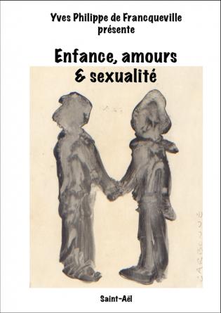 Enfance, Amours & Sexualité