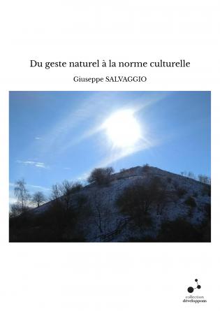 Du geste naturel à la norme culturelle