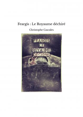 Feargis : Le Royaume déchiré