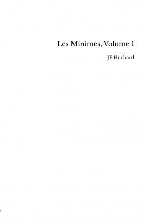 Les Minimes, Volume 1