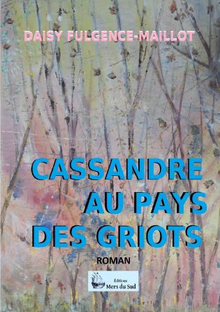 CASSANDRE AU PAYS DES GRIOTS