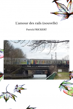L'amour des rails (nouvelle)