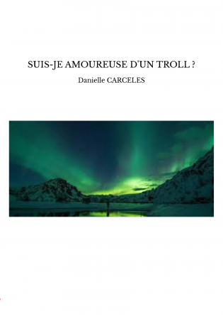 SUIS-JE AMOUREUSE D'UN TROLL ?