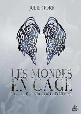 Les mondes en cage, livre 2