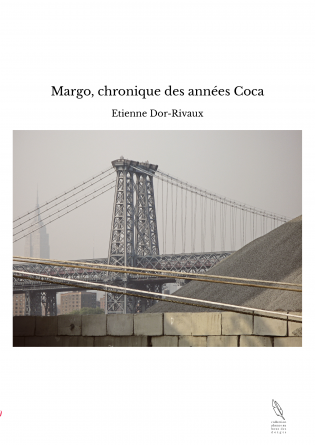 Margo, chronique des années Coca