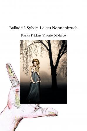Ballade à Sylvie Le cas Nonnenbruch