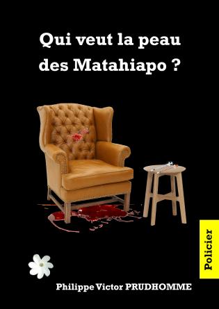 Qui veut la peau des Matahiapo ?