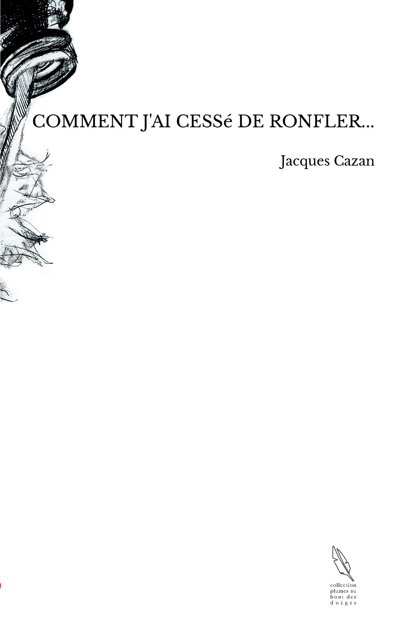 COMMENT J'AI CESSé DE RONFLER...