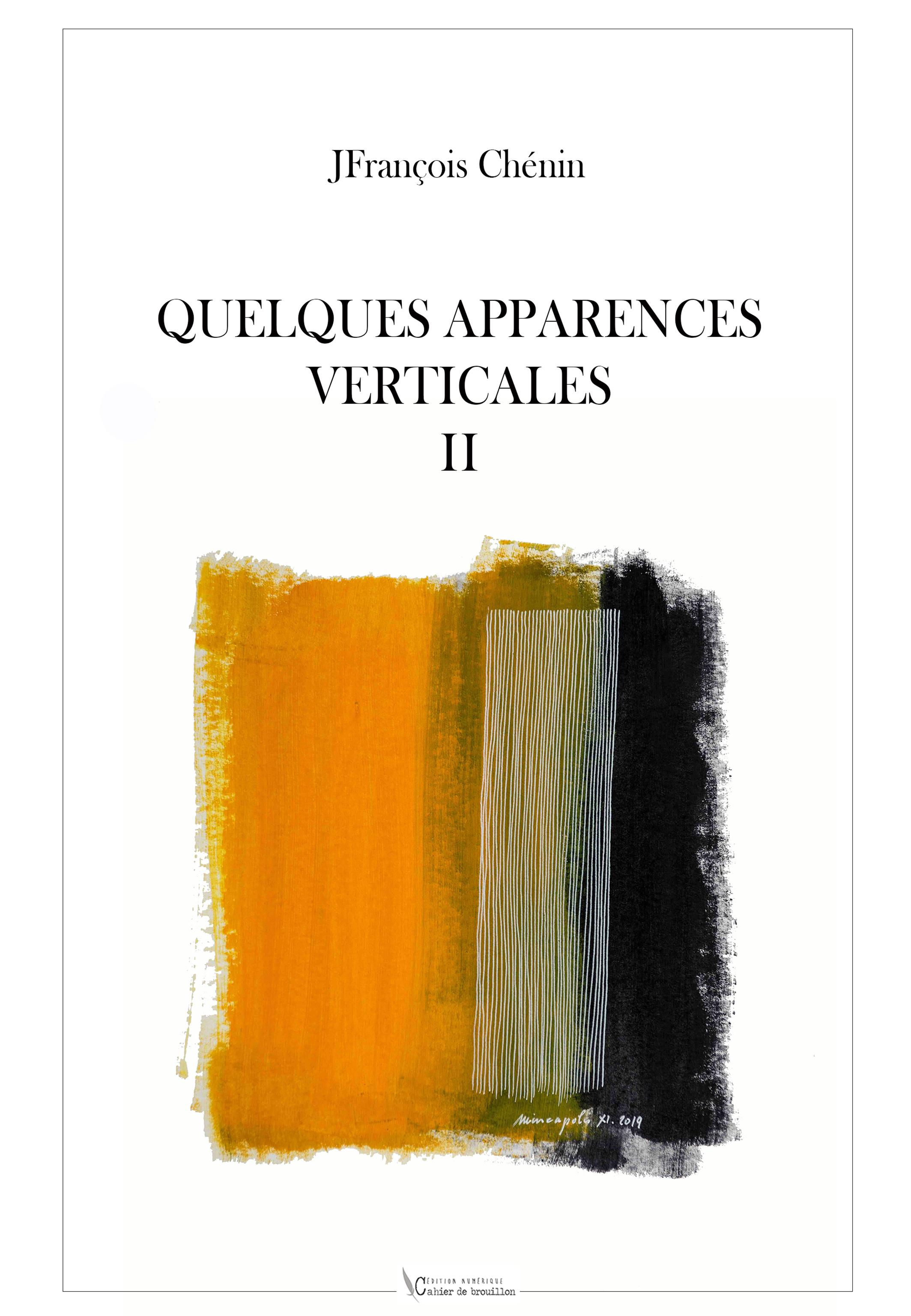 QUELQUES APPARENCES VERTICALES II