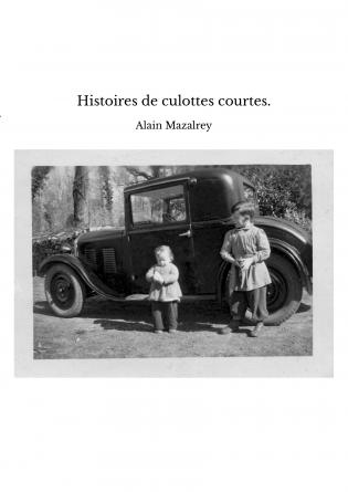 Histoires de culottes courtes.