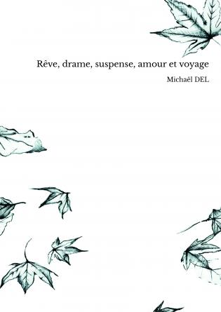 Rêve, drame, suspense, amour et voyage