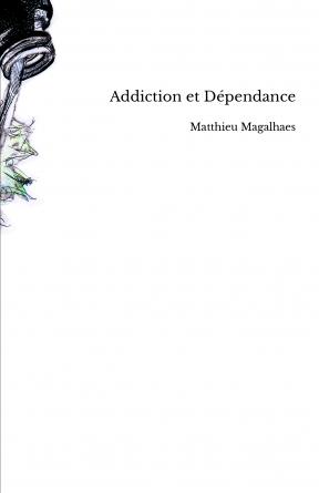 Addiction et Dépendance