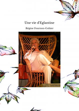 Une vie d'Eglantine