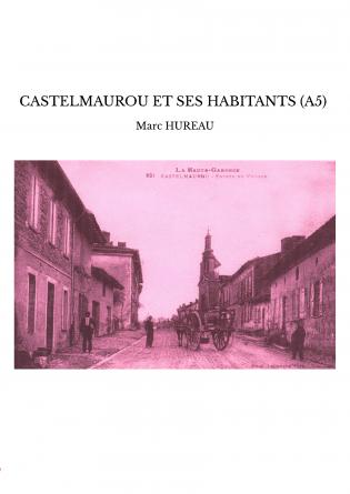 CASTELMAUROU ET SES HABITANTS (A5)