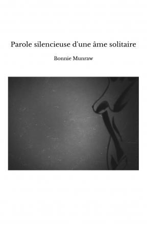 Parole silencieuse d'une âme solitaire
