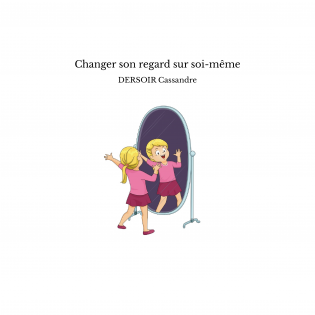 Changer son regard sur soi-même