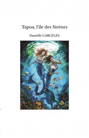Tapoa, l'île des Sirènes