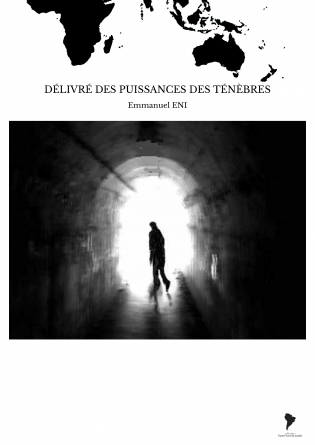 DÉLIVRÉ DES PUISSANCES DES TÉNÈBRES