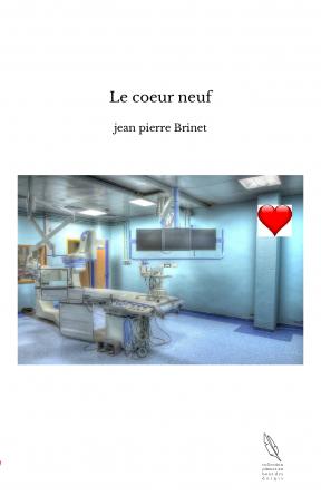 Le coeur neuf