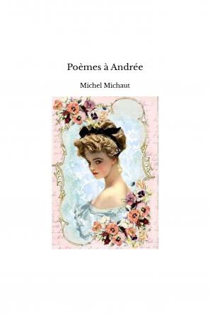 Poèmes à Andrée
