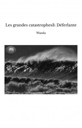 Les grandes catastrophes3: Déferlante