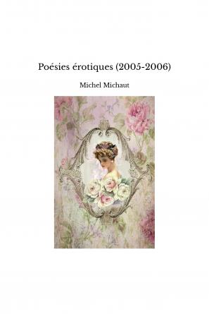 Poésies érotiques (2005-2006)
